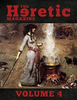 The Heretic Magazine - Volume 4 by [Andrew Gough]