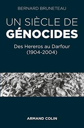 Un siècle de génocides - Des Hereros au Darfour (1904-2004): Des Hereros au Darfour (1904-2004)