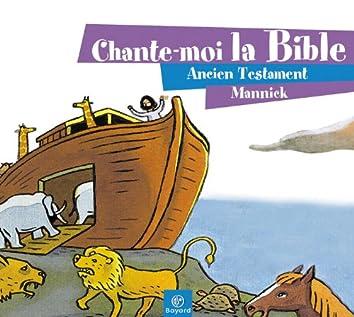 Chante-moi la Bible - Ancien Testament