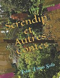 Serendip et Autres Contes: Pour Piano Solo