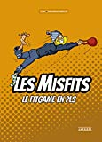 Misfits les déjantés du Fit Game: LE FIT GAME EN PLS!