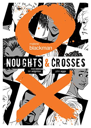 Noughts & Crosses Graphic Novel (Noughts And Crosses) by [Malorie Blackman, John Aggs]