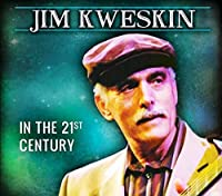 In the 21st Century by Jim Kweskin