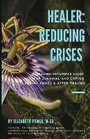 Healer: Reducing Crises