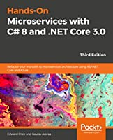 Hands-On Microservices with C# 8 and .NET Core 3.0, 3rd Edition Front Cover