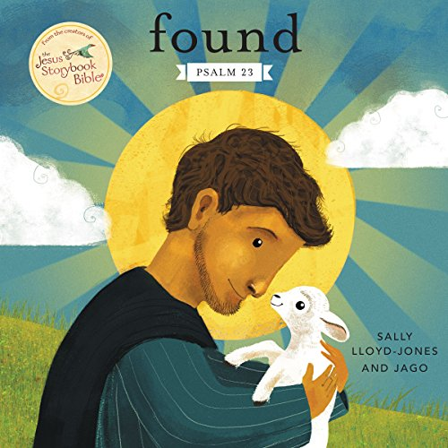 Found: Psalm 23 (Jesus Storybook Bible) (English Edition)の詳細を見る