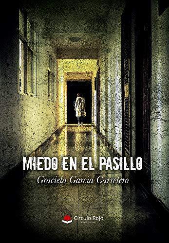 Miedo en el pasillo de Graciela Garcia Carretero