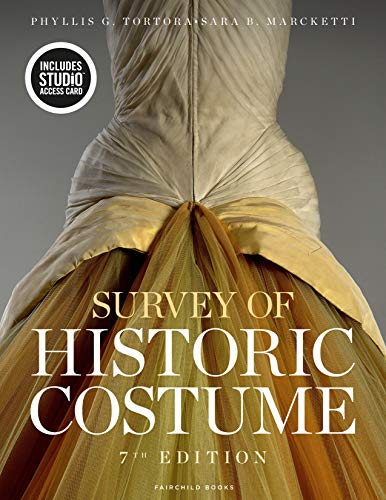 Compare Textbook Prices for Survey of Historic Costume: Bundle Book + Studio Access Card 7 Edition ISBN 9781501337406 by Tortora, Phyllis G.,Marcketti, Sara B.