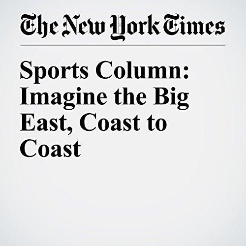 Sports Column: Imagine the Big East, Coast to Coast cover art
