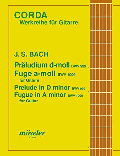 Präludium d-Moll (orig. c-Moll) / Fuge a-Moll (orig. g-Moll): BWV 999/BWV 1000. Gitarre.