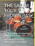 THE SALEM TOUR SIN FRONTERAS: THE SALEM TOUR SIN FRONTERAS DROGAS, SEXO Y ROCK POP (EL CLUB 69 DE ARIES)
