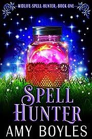 Spell Hunter: A Paranormal Women's Fiction Novel (Midlife Spell Hunter Book 1)