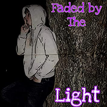 Faded by the Light
