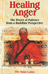 Healing anger: The Power of Patience form a Buddhist Perspective by The Dalai Lama