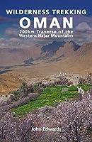 Wilderness Trekking in Oman: 200km Traverse of the Western Hajar Mountains