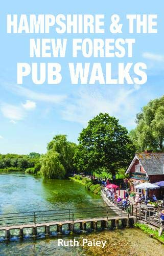 Hampshire & the New Forest Pub Walks (20 Countryside & Coastal Routes)