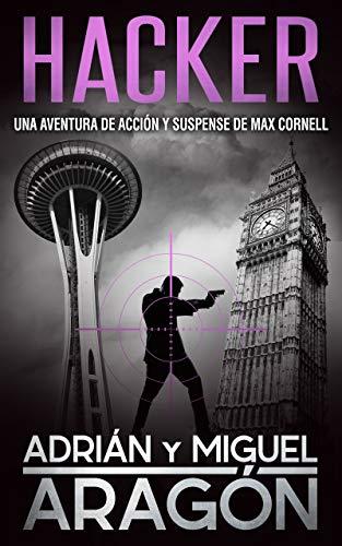 Hacker: Una aventura de acción y suspense (Max Cornell