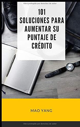 101 soluciones para aumentar su puntaje de crédito