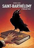 Saint-Barthélémy tome 2 - Tuez-les tous !