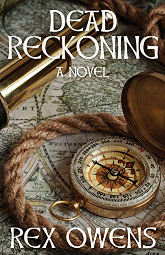Dead Reckoning: A Novel (The Irish Troubles Series Book 3) by [Rex Owens]