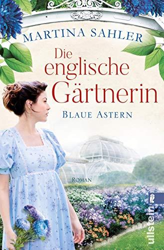 Die englische Gärtnerin - Blaue Astern: Roman (Die Gärtnerin von Kew Gardens, Band 1)