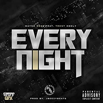 Every Night (feat. Trent Hooly)