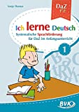 Ich lerne Deutsch Band 1: Systematische Sprachförderung für DaZ im Grundschule: Systematische Sprachförderung für DaZ im Anfangsunterricht (DaZ Fit: Ich lerne Deutsch)