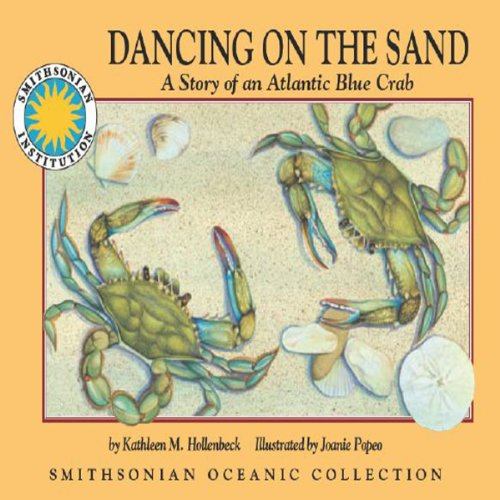 Dancing on the Sand: A Story of an Atlantic Blue Crab: A Smithsonian Oceanic Collection Book
