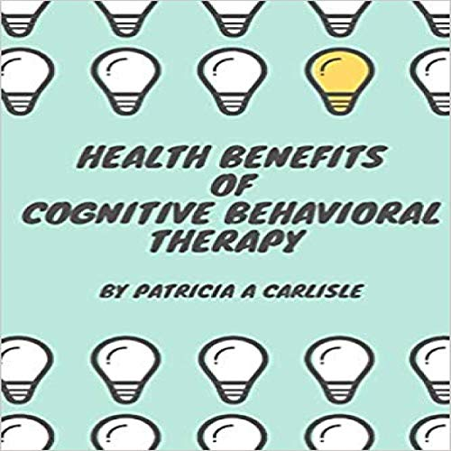 Couverture de Health Benefits of Cognitive Behavioral Therapy