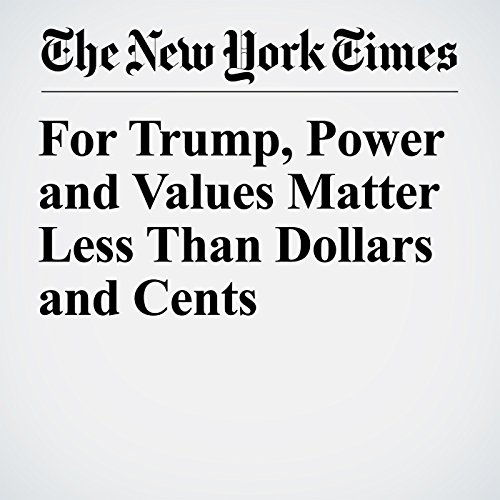 For Trump, Power and Values Matter Less Than Dollars and Cents copertina