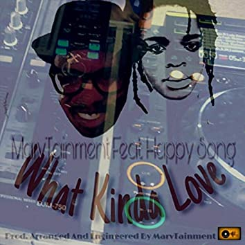 What Kinda Love (feat. Happy Song)