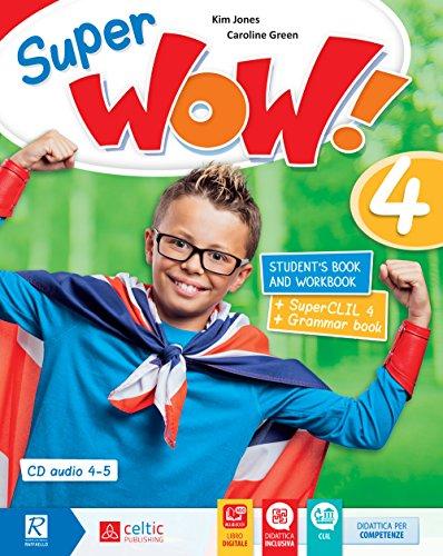 Super wow. Per la Scuola elementare. Con e-book. Con espansione online [Lingua inglese]: Vol. 4