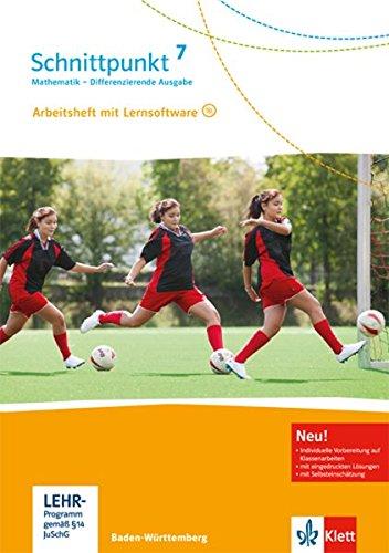 Schnittpunkt Mathematik 7. Differenzierende Ausgabe Baden-Württemberg: Arbeitsheft mit Lösungsheft und Lernsoftware Klasse 7 (Schnittpunkt Mathematik. ... Ausgabe für Baden-Württemberg ab 2015)