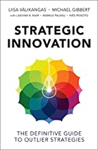 Strategic Innovation: The Definitive Guide to Outlier Strategies
