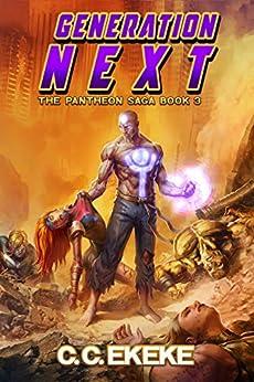 Generation Next: A Superhero Adventure (The Pantheon Saga Book 3) by [C.C. Ekeke]