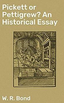 Pickett or Pettigrew? An Historical Essay by [W. R. Bond]