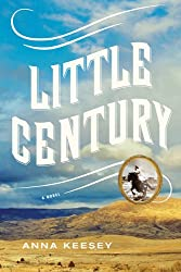 Books Set in Oregon: Little Century by Anna Keesey. Visit www.taleway.com to find books from around the world. oregon books, oregon novels, oregon literature, oregon fiction, oregon authors, best books set in oregon, popular books set in oregon, books about oregon, oregon reading challenge, oregon reading list, portland books, portland novels, oregon books to read, books to read before going to oregon, novels set in oregon, books to read about oregon, oregon packing list, oregon travel, oregon history, oregon travel books