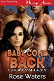 Baby, Come Back [Leon Valley 5] (Siren Publishing Menage Amour)