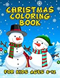 Christmas Coloring Book for Kids Ages 8-12: A Christmas Coloring Books with Fun Easy and Relaxing Pages Gifts for Boys Girls Kids