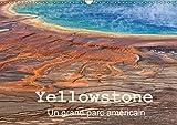 Yellowstone Un grand parc américain (Calendrier mural 2018 DIN A3 horizontal): Le Parc National de Yellowstone est situé dans le Wyoming aux Etats ... ... [Kalender] [Apr 01, 2017] Denis, Michel
