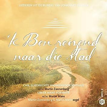 'k Ben reizend naar die stad (Liederen uit de bundel van Johannes de Heer)