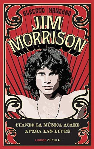 Jim Morrison: Cuando la música acabe apaga las luces