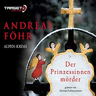 Der Prinzessinnenmörder     Kommissar Wallner 1              By:                                                                                                                                 Andreas Föhr                               Narrated by:                                                                                                                                 Michael Schwarzmaier                      Length: 7 hrs and 23 mins     Not rated yet     Overall 0.0