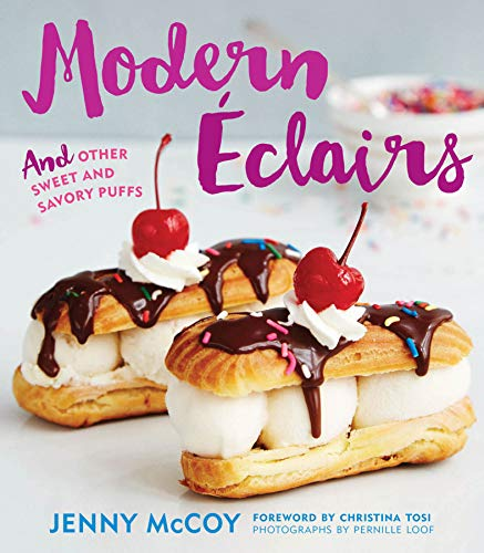 Modern Éclairs: And Other Sweet and Savory Puffs