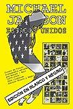 Michael Jackson - Estados Unidos - Discografía - Edición en Blanco y Negro: Discos de Vinilo. Discografía editada por Motown / Epic (1972-2014). Guía ilustrada. Edición en Blanco y Negro.