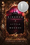 The Kingdom of Little Wounds (English Edition)