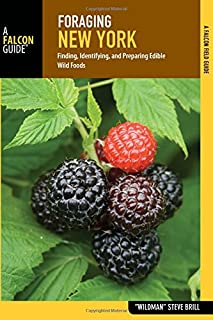 Foraging New York: Finding, Identifying, and Preparing Edible Wild Foods (Foraging Series)