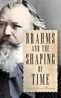 Brahms and the Shaping of Time (Eastman Studies in Music)