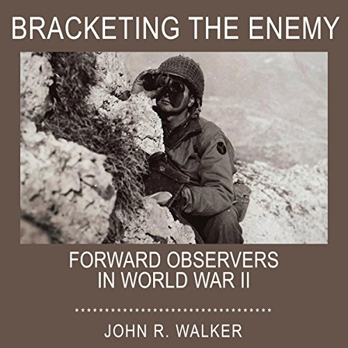 Bracketing the Enemy: Forward Observers in World War II audiobook cover art