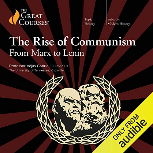 The Rise of Communism: From Marx to Lenin audiobook cover art